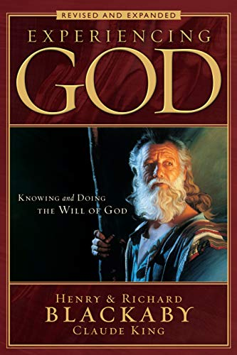Experiencing God: Knowing and Doing the Will of God, Revised and Expanded por Henry T. Blackaby