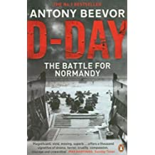 D-Day: D-Day and the Battle for Normandy by Antony Beevor (2012-05-24)