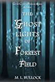 The Ghost Lights of Forrest Field (Gulf Coast Paranormal Book 6)