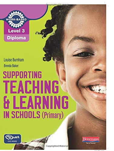 Supporting Teaching and Learning in Schools (Primary) (NVQ/SVQ Supporting Teaching and Learning in Schools Level 3)