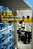 Oficina de farmacia. Edición revisada. (CFGM FARMACIA Y PARAFARMACIA)