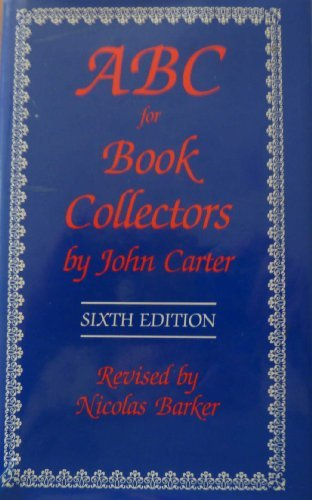 ABC for Book Collectors by John Carter (1994-07-31)