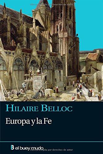 Europa y la Fe (Ensayo) por Hilaire Belloc