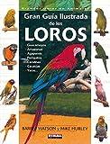 Loros, Gran Guia Ilustrada (Grandes Guías De Animales)