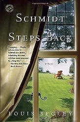 Schmidt Steps Back: A Novel by Louis Begley (2013-05-21)