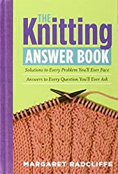 The Knitting Answer Book by Margaret Radcliffe (2008-05-29)