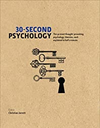 30-Second Psychology: The 50 Most Thought-provoking Psychology Theories, Each Explained in Half a Minute by Christian Jarrett (2011-06-21)
