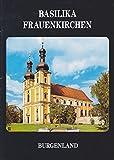 Basilika Frauenkirchen, Burgenland (Broschüre)
