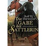 Die Gabe der Sattlerin: Historischer Roman