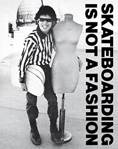 Skateboarding is Not a Fashion The Illustrated History of Skateboard Apparel por Jurgen Blumlein