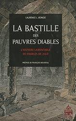 La Bastille des pauvres diables : L'histoire lamentable de Charles de Julie
