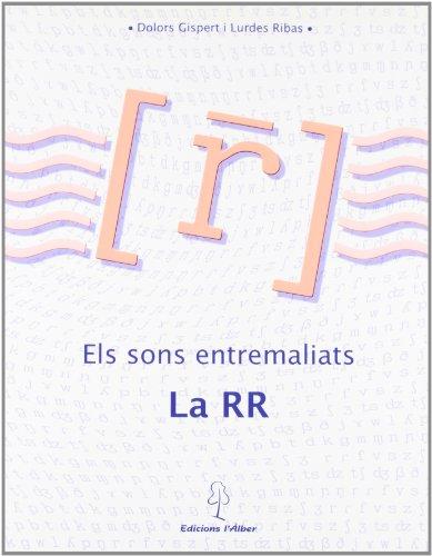 Els Sons Entremaliats, La Rr