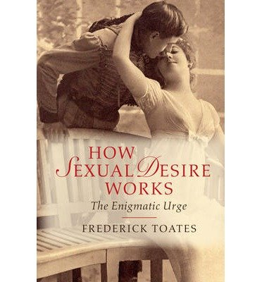 [(Sexual Desire: The Enigmatic Urge)] [ By (author) Frederick Toates ] [September, 2014]