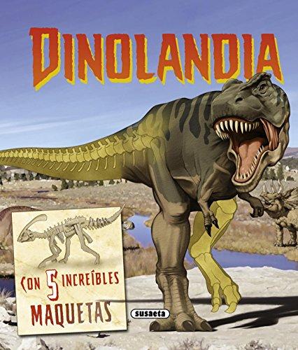 Dinolandia (Maquetas increíbles) por Susaeta Ediciones S A