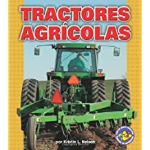 Tractores Agricolas (Libros Para Avanzar - Potencia En Movimiento/Pull Ahead Books - Mighty Movers)