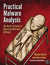 Practical Malware Analysis – The Hands–On Guide to Dissecting Malicious Software