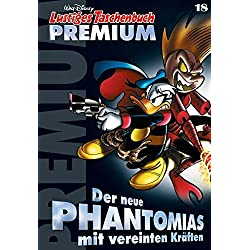 Lustiges Taschenbuch Premium 18: Der neue Phantomias mit vereinten Kräften