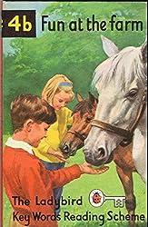 Fun at the farm. Book 4b. The Ladybird Key Words Reading Scheme