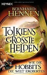 Tolkiens größte Helden - Wie die Hobbits die Welt eroberten: Anthologie