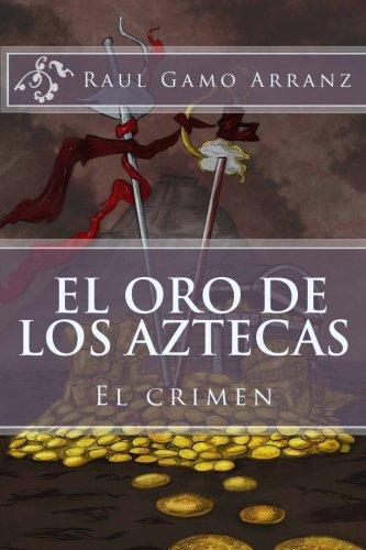 Descargar Libro El Oro de los Aztecas de Raul Gamo Arranz