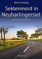Sektenmord in Neuharlingersiel. Ostfrieslandkrimi (Die Kommissare Bert Linnig und Nina Jürgens ermitteln 5) (German Edition)