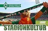 Stadionkultur: Werder Heimspiele: Das Fotobuch aus Sicht der Fans