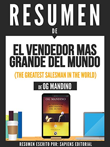 "Resumen de ""El Vendendor Mas Grande Del Mundo"" (The Greatest Salesman In The World) - De Og Mandino (Spanish Edition)"