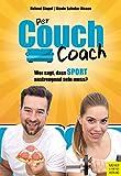 Der Couch Coach: Wer sagt, dass Sport anstrengend sein muss?