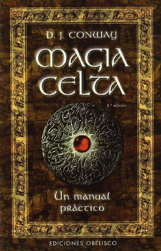 Magia Celta-Un manual práctico (MAGIA Y OCULTISMO) por D. J. CONWAY