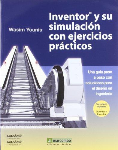 Inventor® y su Simulación con Ejercicios prácticos por Wasim Younis