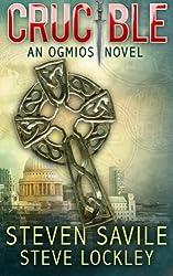 Crucible (Ogmios Novels) (Volume 5) by Steven Savile (2014-11-12)
