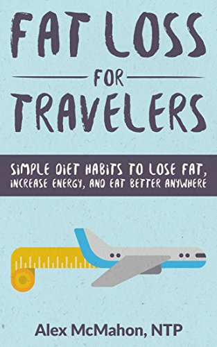 fat-loss-for-travelers-simple-diet-habits-to-lose-fat-increase-energy-and-eat-better-anywhere-travel