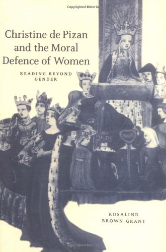 Christine de Pizan and the Moral Defence of Women Paperback: Reading Beyond Gender (Cambridge Studies in Medieval Literature)