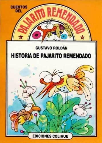 Historia De Pajarito Remendado/Story of the Little Patchwork Bird por Gustavo Roldan