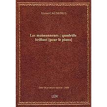 Les moissonneurs : quadrille brillant [pour le piano] / V. Caussinus ; [ill. par] Gabriel Boutet