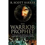 The Warrior-Prophet: Book 2 of the Prince of Nothing by R. Scott Bakker (2006-01-19)