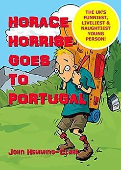 Horace Horrise Goes to Portugal by [Hemming-Clark, John]