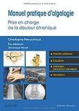 Manuel pratique d'algologie - Prise en charge de la douleur chronique