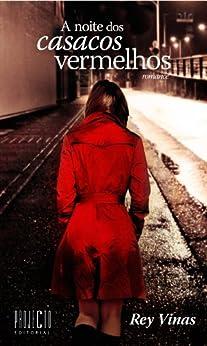 A noite dos casacos vermelhos (Portuguese Edition) von [Vinas, Rey]