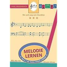 Melodie lernen. Hin und weg vom Grundton. Mit Hör-CD (Musik lernen)