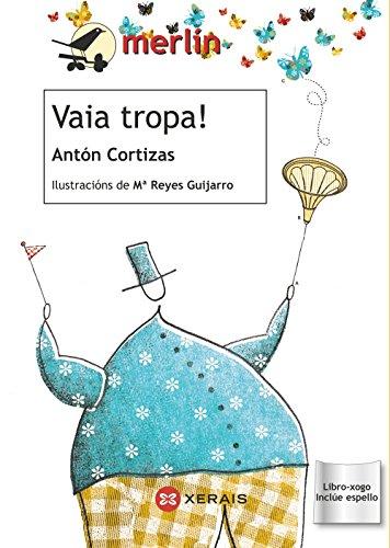 Vaia tropa! por Antón Cortizas Amado