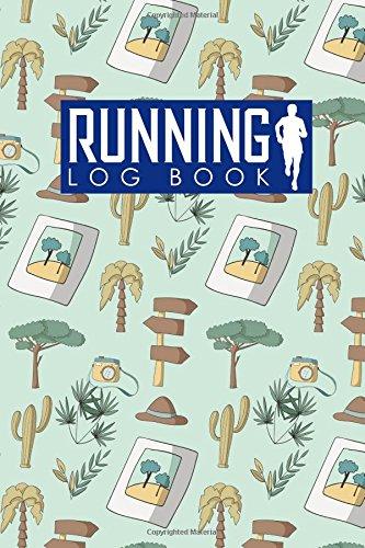 Running Log Book: Runners Journal, Running Journal Template, Running Training Plan Template, Track Distance, Time, Speed, Weather, Calories & Heart Rate: Volume 46 (Running Log Books) por Rogue Plus Publishing