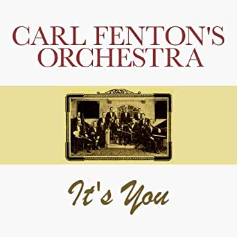 Carl Fenton's Orchestra - It's You / Tuck Me To Sleep In My Old 'Tucky Home