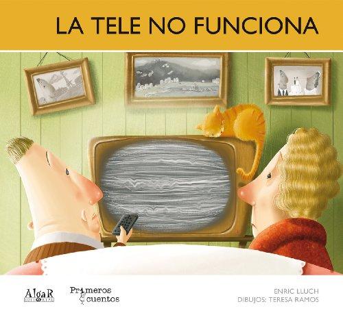 La tele no funciona (Primeros cuentos)