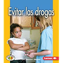 Evitar Las Drogas (Avoiding Drugs) (Libros Para Avanzar-la Salud/Pull Ahead Books-health)