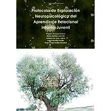 Protocolo De Exploracion Neuropsicologica Del Aprendizaje Relacional Infanto-Juvenil.