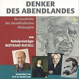 Denker des Abendlandes - die Geschichte der abendländischen Philosophie kommentiert von Prof. Dr. Harald Lesch (16 CDs, Länge: ca. 1.150 Min.)