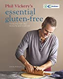 Phil Vickery's Essential Gluten-Free: 175 recipes that will revolutionise your diet. In association with Coeliac UK.