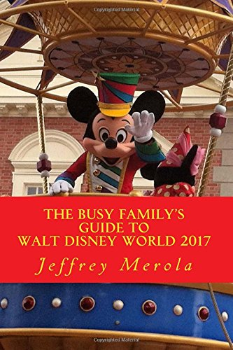 The Busy Family's Guide to Walt Disney World - Guide Disney Planning