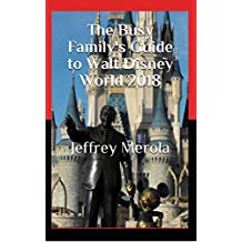 The Busy Family's Guide to Walt Disney World 2018